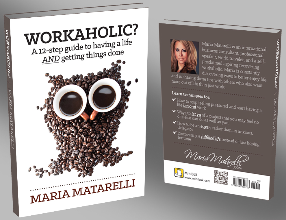 International Best Seller Workaholic Book by Maria Matarelli